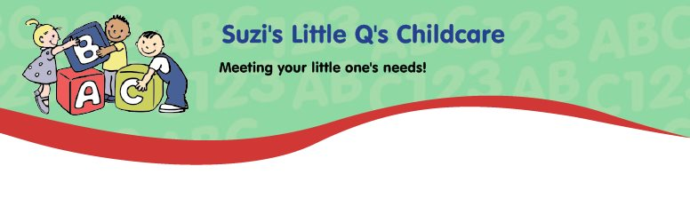 Suzi's Little Q's Childcare - Meeting your little one's needs!